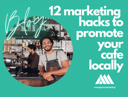 12 marketing hacks to promote your cafe locally