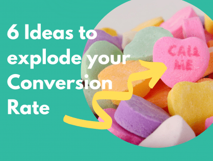 6 Ideas to Explode Your Conversion Rate